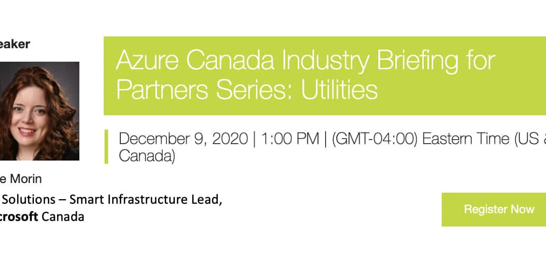Join the Azure Utilities Industry Update to deep dive on insights in the Canadian utilities landscape.